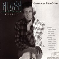 Philip Glass -Songs From Liquid Days