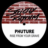 Phuture - Rise From Your Grave
