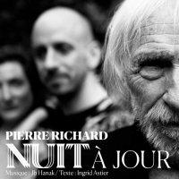Pierre Richard -Nuit A Jour
