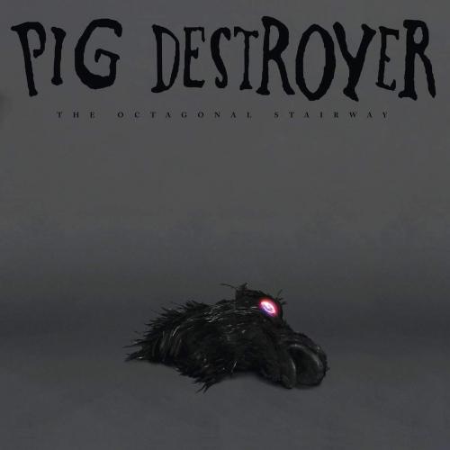 Pig Destroyer - The Octagonal Stairway