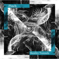 Pinch - Reality Tunnels