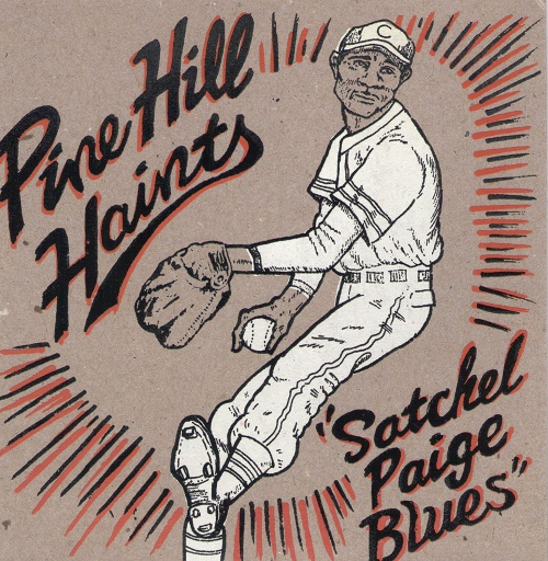 Pine Hill Haints - Satchel Paige Blues / Whiskey In The Jar