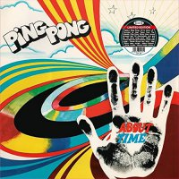 Ping Pong - About Time