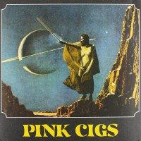 Pink Cigs -Pink Cigs