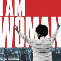 Pink Martini -I Am Woman/exodus