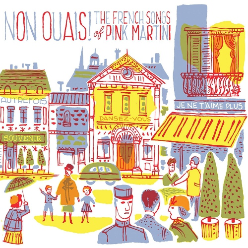Pink Martini - Non Ouais! The French Songs Of Pink Martini