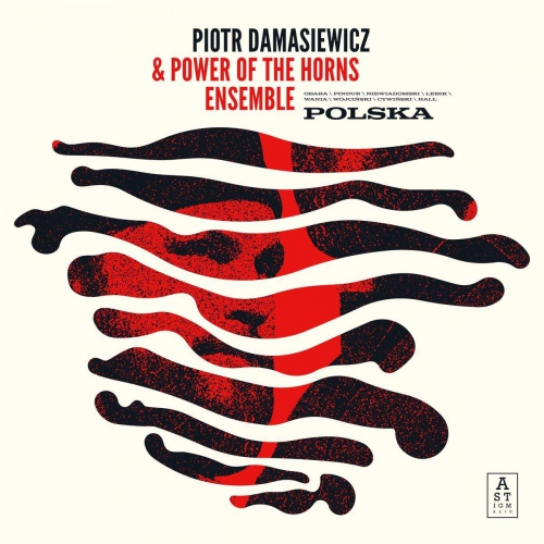 Piotr Damasiewicz & Power Of The Horns Ensemble -Polska