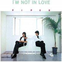 Piper -I'm Not In Love