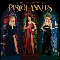Pistol Annies - Hell Of A Holiday
