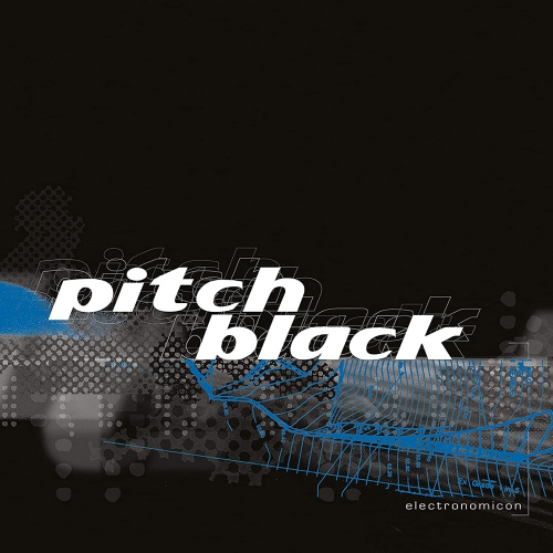 Pitch Black -Electronomicon