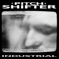 Pitchshifter -Industrial