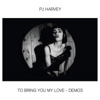 Pj Harvey -To Bring You My Love - Demos