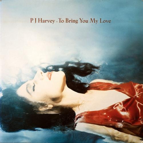 Pj Harvey -To Bring You My Love