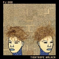 Pj Orr - Tightrope Walker