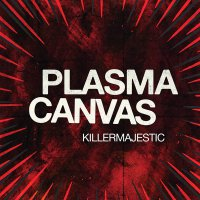 Plasma Canvas -Killermajestic