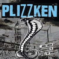 Plizzken - And Their Paradise Is Full Of Snakes
