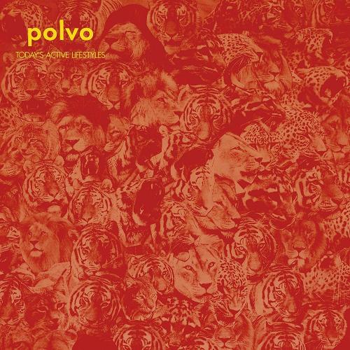 Polvo - Today's Avtive Lifestyles