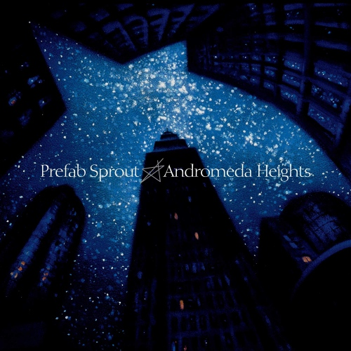 Prefab Sprout - Andromeda Heights Remastered