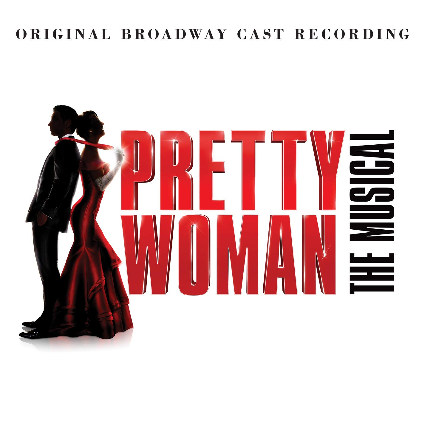 Pretty Woman (Original Broadway Cast) -Pretty Woman: The Musical Original Broadway Cast Recording