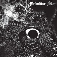 Primitive Man -Immersion