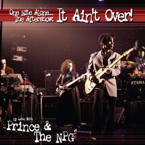 Prince  &  The New Power Generation - One Nite Alone... The Aftershow: It Ain't Over!