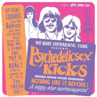 Psychedelic Sex Kicks  /  O.S.T. - Original Motion Picture Soundtrack