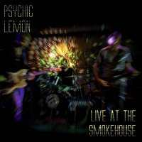 Psychic Lemon - Live At The Smokehouse