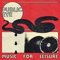 Public Eye - Music For Leisure