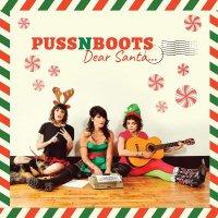 Puss N Boots - Dear Santa...