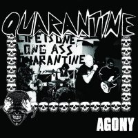 Quarantine - Agony
