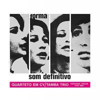 Quarteto Em Cy / Tamba Trio - Som Definitivo