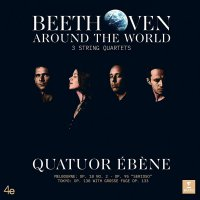 Quatuor Ebene -Beethoven Around The World
