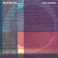 Quest Ensemble -Other Side