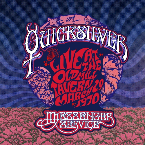Quicksilver Messenger Service Live At The Old Mill