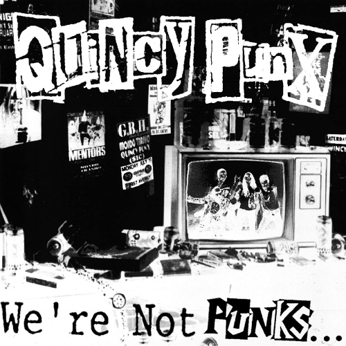 Quincy Punx -We're Not Punks...but We Play Them On Tv