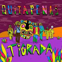 Quitapenas - Tigrada
