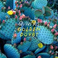Quivers -Golden Doubt