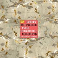 Rachmaninoff / Abduraimov / Gergiev - Rachmaninoff: Piano Concerto 3