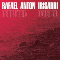 Rafael Anton Irisarri - Peripeteia
