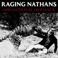 Raging Nathans -Oppositional Defiance