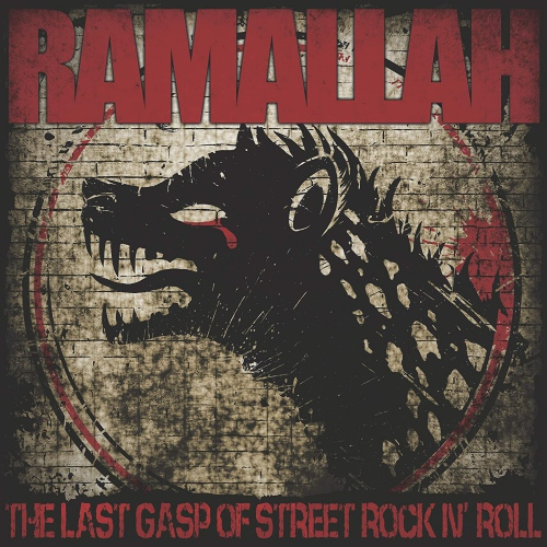 Ramallah - The Last Gasp Of Street Rock N' Roll