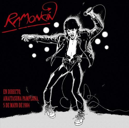 Ramoncin - En Directo, Anaitasuna Pamplona, 5 De Mayo De 1984