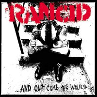 Rancid -...And Out Come The Wolves
