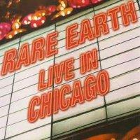 Rare Earth - Live In Chicago