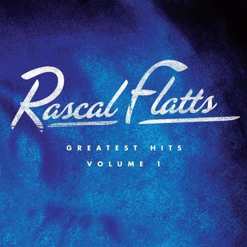 Rascal Flatts - Greatest Hits Volume 1