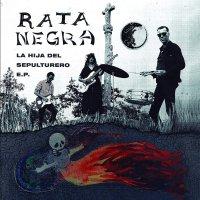 Rata Negra - La Hija Del Sepulturero
