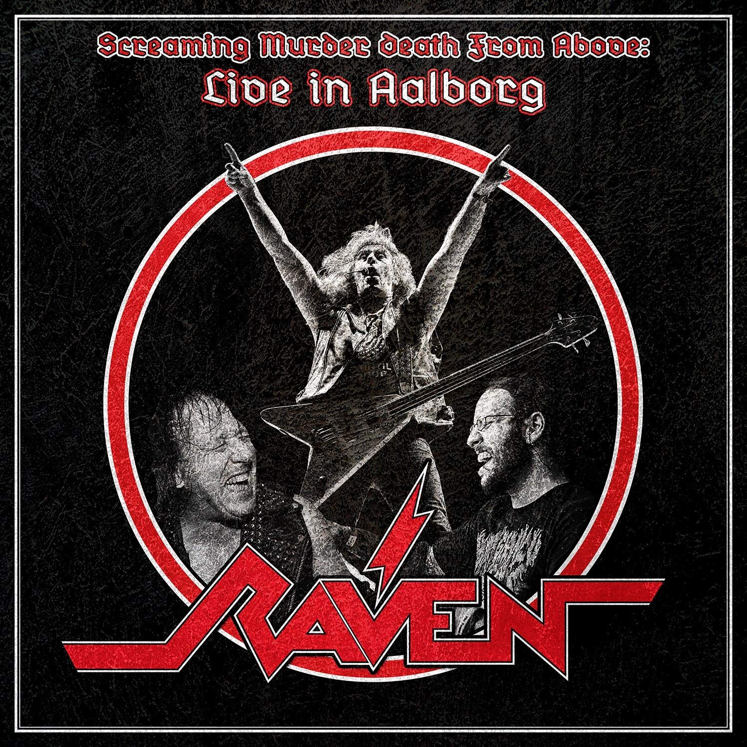 Raven - Screaming Murder Death From Above: Live In Aalborg