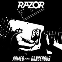 Razor -Armed And Dangerous