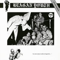 Reagan Youth -Youth Anthems For The New Order