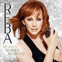 Reba Mcentire - Revived Remixed Revisited